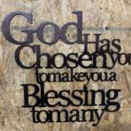God has Chosen you…