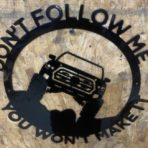 Don't Follow Me Toyota Tocoma Sign